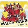 Walda Gang : Je tu léto CD