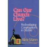 Can Our Church Live? - Mann Alice