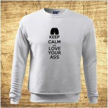 Keep calm and love your ass Bílá