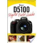Nikon D5100 Digital Field Guide - J. Thomas