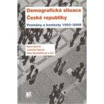 Demografická situace České republiky - Boris Burcin; Ludmila Fialová; Jitka Rychtaříková