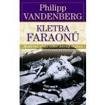 Kletba faraonů - Moderní věda luští dávný mýtus - Vandenberg Philipp