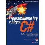 Khorshid Mokhtar M, Roudenský Petr - Programujeme hry v jazyce C#