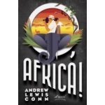 O, Africa! - Conn Andrew Lewis