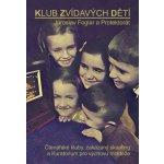 Klub zvídavých dětí - Jaroslav Foglar a Protektorát