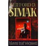 Hlavní trať věčnosti - Clifford D. Simak
