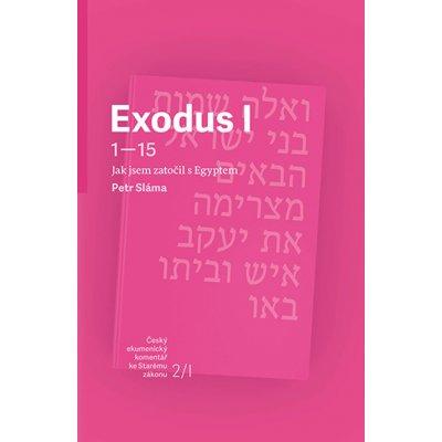 Exodus I - Jak jsem zatočil s Egyptem - Petr Sláma