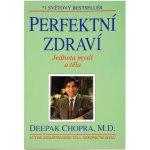 Perfektní zdraví - Deepak Chopra