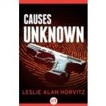 Causes Unknown - Horvitz Leslie Alan
