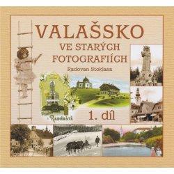 Nakladatelství STOPA s.r.o. Valašsko ve starých fotografiích 1. díl