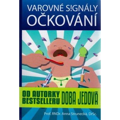 Varovné signály očkování - Anna Strunecká