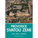 Průvodce svatou zemí Izrael Sinaj Jordánsko