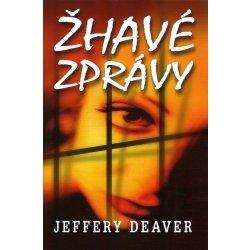 Žhavé zprávy - 2. vydání - Deaver Jeffery