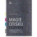 Magie otisku - Grafické techniky a technologie tisku - Ondře...