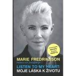 Listen to my Heart: Moje láska k životu - Marie Fredriksson, Helena von Zweigbergk