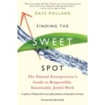 Finding the Sweet Spot - Pollard Dave, Smith Dave