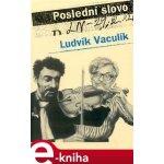 Poslední slovo. Výbor z fejetonů 1989–2001 - Ludvík Vaculík e-kniha