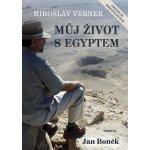 Miroslav Verner / Můj život s Egyptem - Jan Boněk