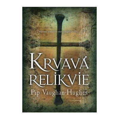 Krvavá relikvie - Vaughan-Hughes, Pip, Pevná vazba vázaná