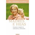 Madres E Hijas: Sabiduria Para una Relacion Que Dura Toda la Vida Northrup ChristianePevná vazba
