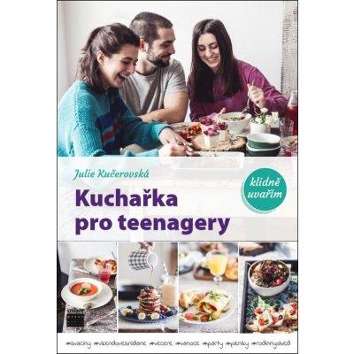 Kuchařka pro teenagery - Julie Kučerovská