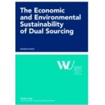 Economic and Environmental Sustainability of Dual Sourcing - Rosic Heidrun