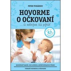 Hovorme o očkovaní... a nebojme sa pýtať - Peter Tuhársky