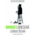 Bridget Jonesová: láskou šílená Helen Fieldingová, Barbora Punge Puchalská