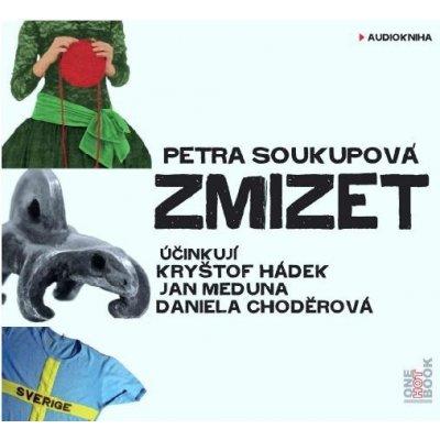 Zmizet - Petra Soukupová - Čtou Kryštof Hádek, Jan Meduna, Daniela Choděrová