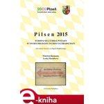 Pilsen 2015. Europas Kulturhauptstadt in tschechisch-deutscher Nachbarschaft - Winfried Baumann, Lenka Matušková e-kniha
