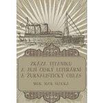 Zkáza Titaniku. a její český literární a žurnalistický ohlas - Igor Slouka e-kniha