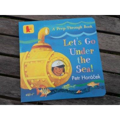 Lets Go Under the Sea! - Petr Horáček