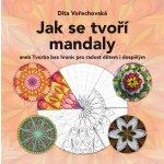 Jak se tvoří mandaly - Dita Vořechovská