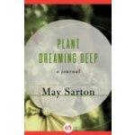 Plant Dreaming Deep - Sarton May