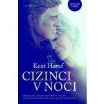 Cizinci v noci - Haruf Kent