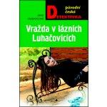 Jana Moravcová Vražda v lázních Luhačovicích