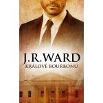 Králové bourbonu (J. R. Ward)