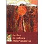 Novéna ke svatému Aloisi Gonzagovi - kol.