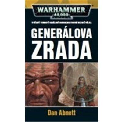 Generálova zrada Dan Abnett