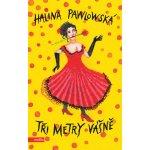 Tři metry vášně - Halina Pawlowská