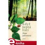 Když šeptá listí. příběh stromů a mého života - Hope Jahrenová e-kniha