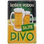 Plechová cedule - Pijte pivo