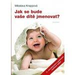 Jak se bude vaše dítě jmenovat? - 5. vydání - Knappová M