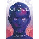 The Choice - Jakub Trpiš