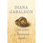 Lord John a Bratrstvo čepele - Diana Gabaldon