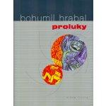 Proluky - Bohumil Hrabal