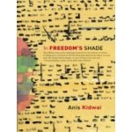 In Freedom s Shade - Kidwai Anis