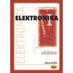 Elektronika I. - učebnice - 3. vydání - Bezděk Miloslav