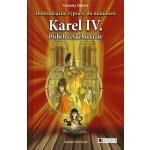 Dobrodružné výpravy do minulosti Karel IV.