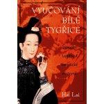 Vyučování Bílé tygřice - Sexuální tajemství taoistické mistryně - Lai Hsi